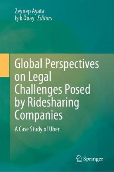 Global Perspectives on Legal Challenges Posed by Ridesharing Companies - Zeynep Ayata