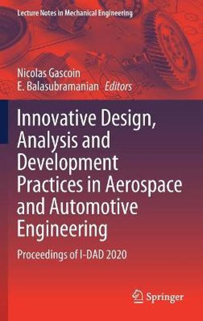 Innovative Design, Analysis and Development Practices in Aerospace and Automotive Engineering - Nicolas Gascoin