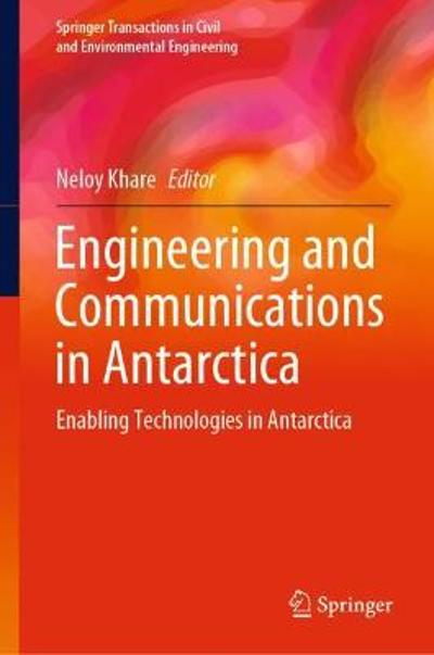 Engineering and Communications in Antarctica - Neloy Khare
