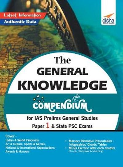 The General Knowledge Compendium for IAS Prelims General Studies Paper 1 & State Psc Exams - Disha Experts