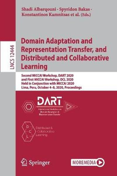 Domain Adaptation and Representation Transfer, and Distributed and Collaborative Learning - Shadi Albarqouni