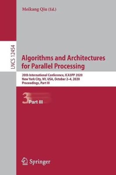 Algorithms and Architectures for Parallel Processing - Meikang Qiu