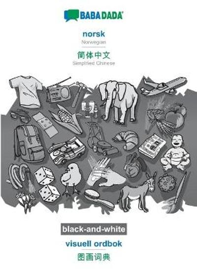 BABADADA black-and-white, norsk - Simplified Chinese (in chinese script), visuell ordbok - visual dictionary (in chinese script) - Babadada Gmbh