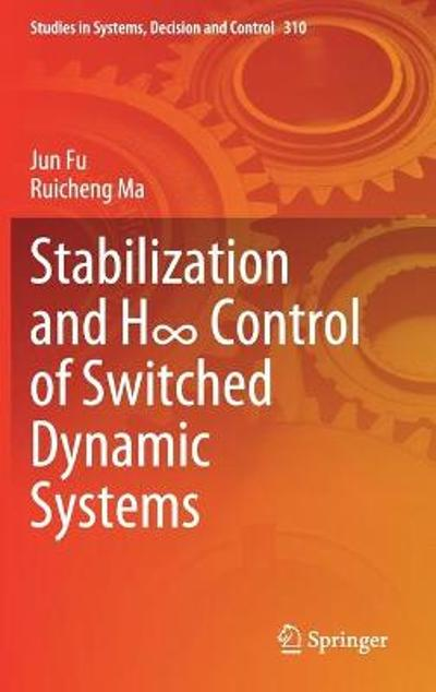 Stabilization and H  Control of Switched Dynamic Systems - Jun Fu
