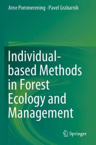 Individual-based Methods in Forest Ecology and Management - Arne Pommerening