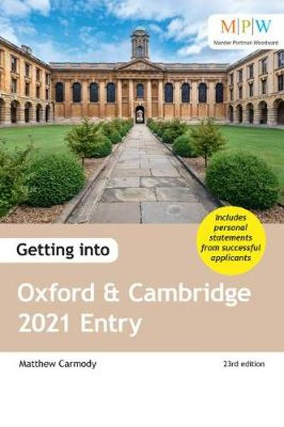 Getting into Oxford and Cambridge 2021 Entry - Mat Carmody
