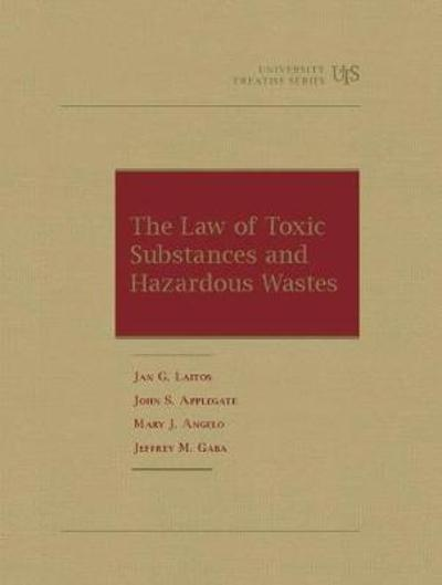 The Law of Toxic Substances and Hazardous Wastes - Jan G. Laitos