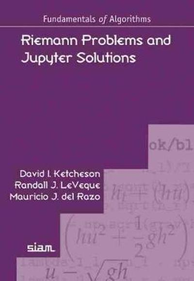 Riemann Problems and Jupyter Solutions - David I. Ketcheson