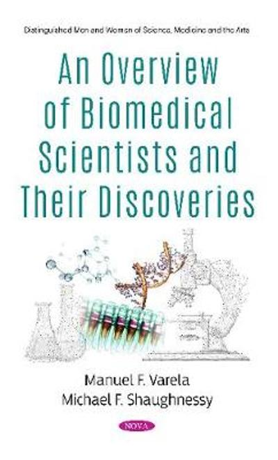 An Overview of Biomedical Scientists and Their Discoveries - Michael F. Shaughnessy