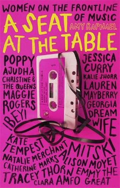 A Seat at the Table - Amy Raphael