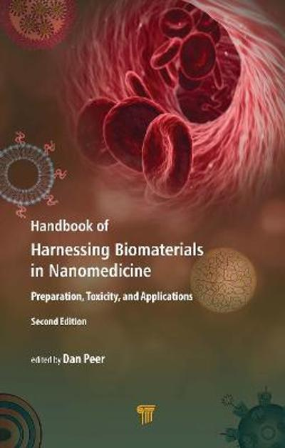 Handbook of Harnessing Biomaterials in Nanomedicine - Dan Peer