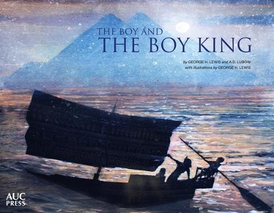 The Boy and the Boy King - Arthur D. Lubow