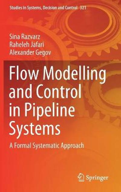 Flow Modelling and Control in Pipeline Systems - Sina Razvarz
