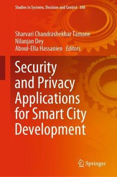 Security and Privacy Applications for Smart City Development - Sharvari Chandrashekhar Tamane