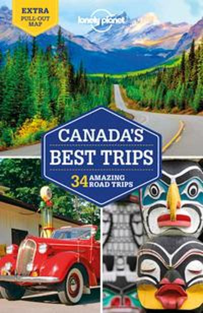 Lonely Planet Canada's Best Trips - Lonely Planet