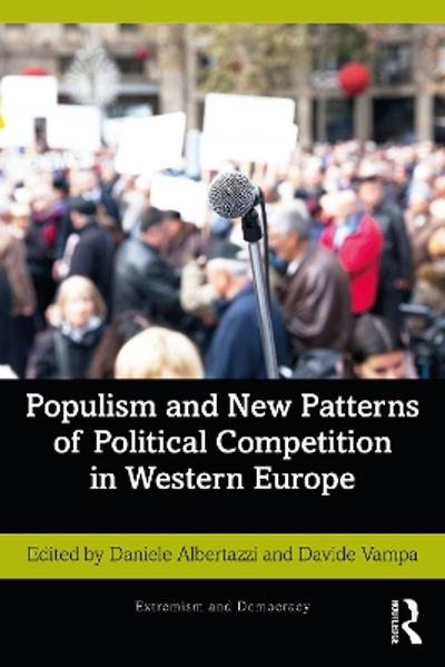 Populism and New Patterns of Political Competition in Western Europe - Daniele Albertazzi