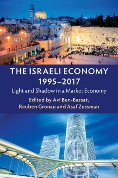 The Israeli Economy, 1995-2017 - Avi Ben-Bassat