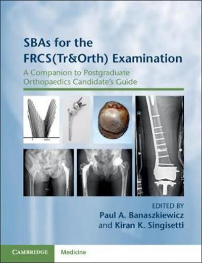 SBAs for the FRCS(Tr&Orth) Examination - Paul A. Banaszkiewicz
