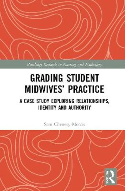 Grading Student Midwives' Practice - Sam Chenery-Morris