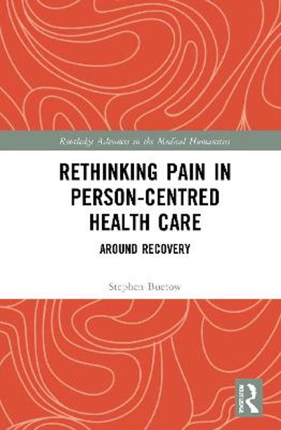 Rethinking Pain in Person-Centred Health Care - Stephen Buetow