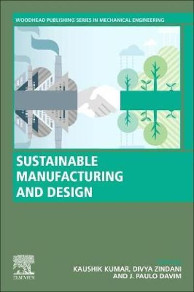 Sustainable Manufacturing and Design - Kaushik Kumar