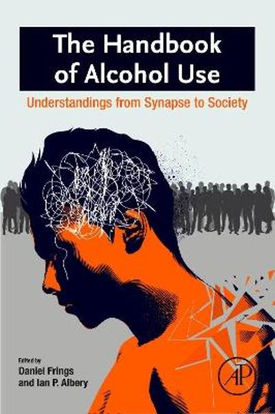 The Handbook of Alcohol Use - Daniel Frings