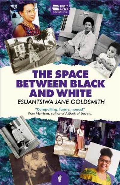 The Space Between Black and White - Esuantsiwa Jane Goldsmith