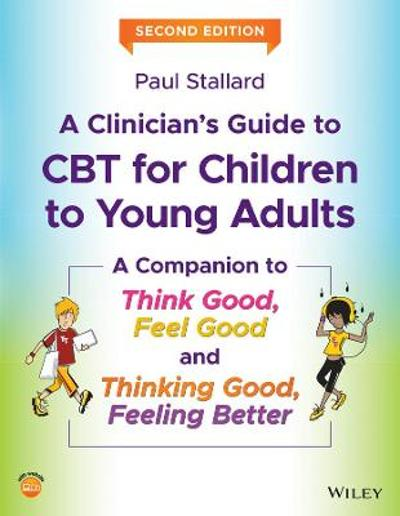 A Clinician's Guide to CBT for Children to Young Adults - Paul Stallard