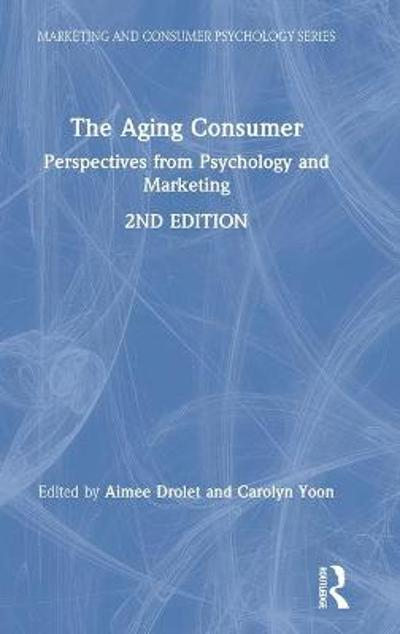 The Aging Consumer - Aimee Drolet