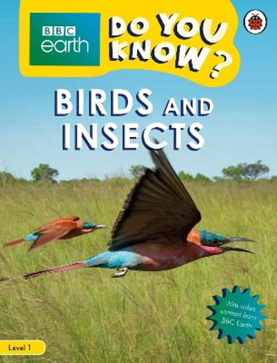 Do You Know? Level 1 - BBC Earth Birds and Insects -
