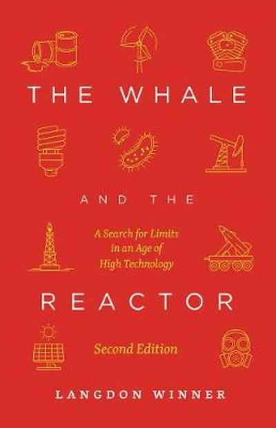 The Whale and the Reactor - Langdon Winner