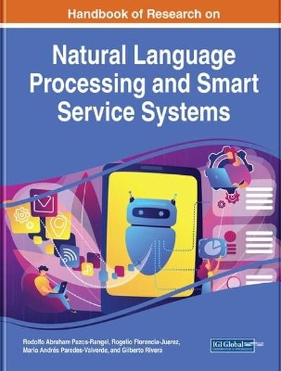 Handbook of Research on Natural Language Processing and Smart Service Systems - Rodolfo Abraham Pazos-Rangel