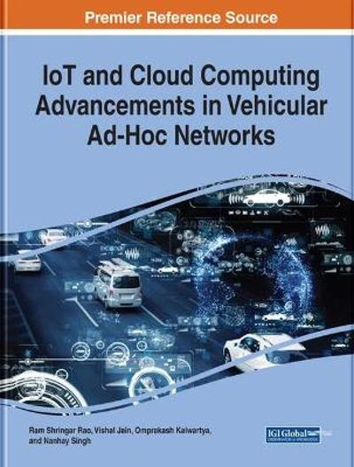 IoT and Cloud Computing Advancements in Vehicular Ad-Hoc Networks - Ram Shringar Rao