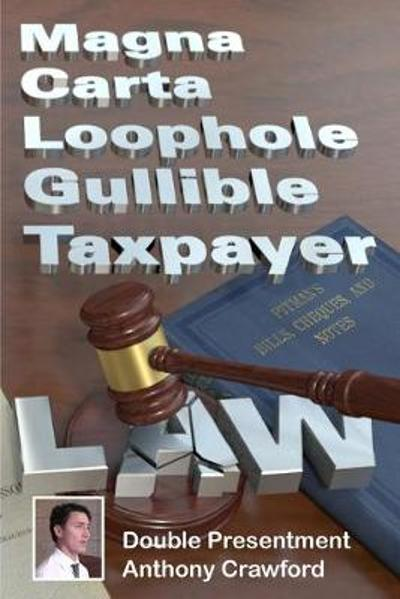 Magna Carta Loophole Gullible Taxpayer Law - Anthony Crawford