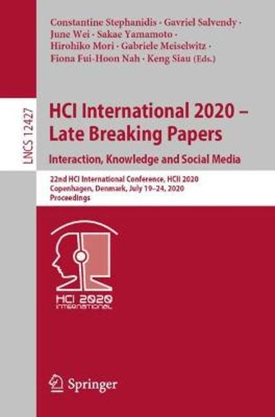 HCI International 2020 - Late Breaking Papers: Interaction, Knowledge and Social Media - Constantine Stephanidis