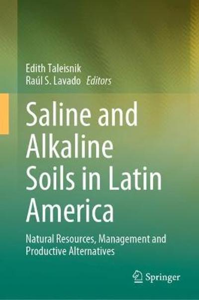 Saline and Alkaline Soils in Latin America - Edith Taleisnik