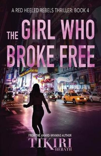The Girl Who Broke Free - Tikiri Herath