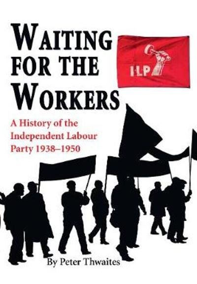 Waiting for the Workers - Dr Peter Thwaites