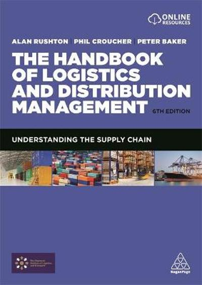 The Handbook of Logistics and Distribution Management - Alan Rushton
