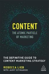 Content - The Atomic Particle of Marketing - Rebecca Lieb Jaimy Szymanski