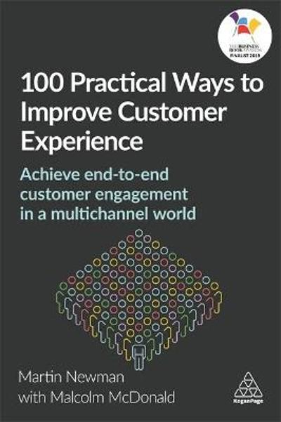 100 Practical Ways to Improve Customer Experience - Martin Newman