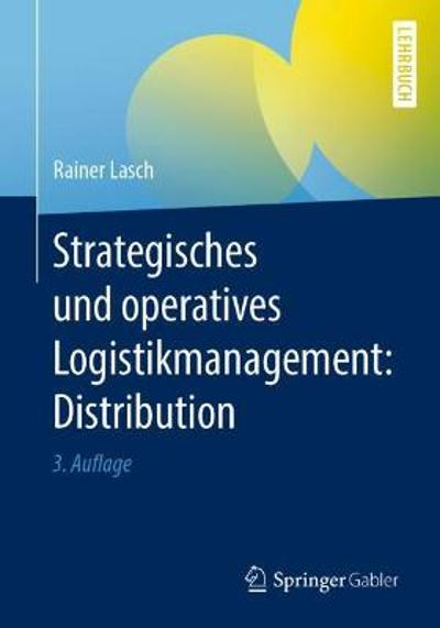 Strategisches Und Operatives Logistikmanagement: Distribution - Rainer Lasch