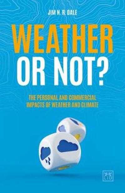 Weather or Not? - Jim N. R. Dale