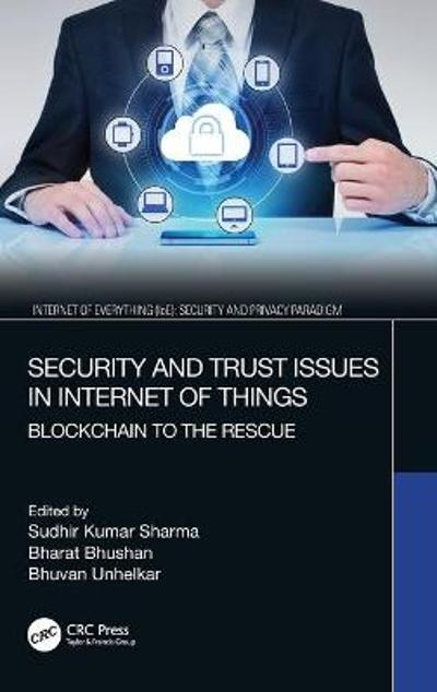 Security and Trust Issues in Internet of Things - Sudhir Kumar Sharma