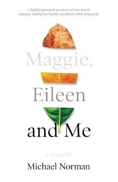 Maggie, Eileen and Me - Michael Norman
