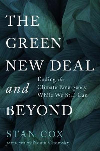 The Green New Deal and Beyond - Stan Cox