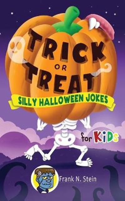 Trick or Treat Silly Halloween Jokes for Kids - Frank N Stein