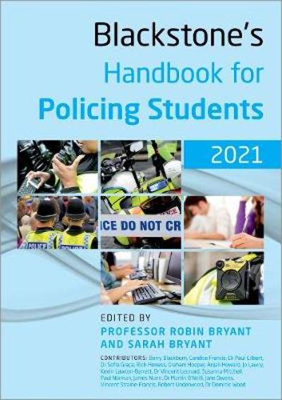 Blackstone's Handbook for Policing Students 2021 - Robin Bryant