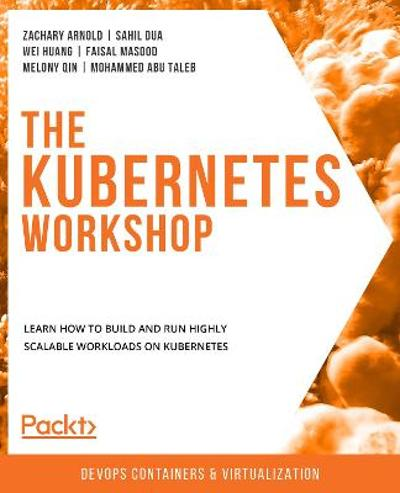 The The Kubernetes Workshop - Zachary Arnold
