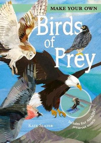 Make Your Own Birds of Prey - Joe Fullman